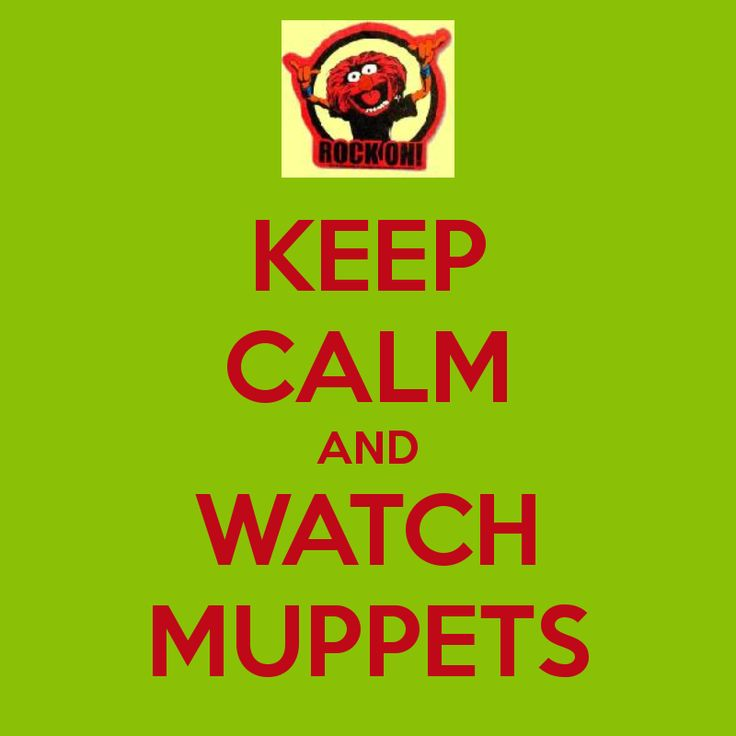 Keep Calm And Movin Right Along The Muppets: 1000+ Images About Keep Calm And.... On Pinterest