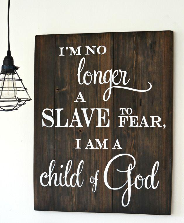 I am no longer a slave to fear, I am a child of God | custom sign by Aimee Weaver Designs