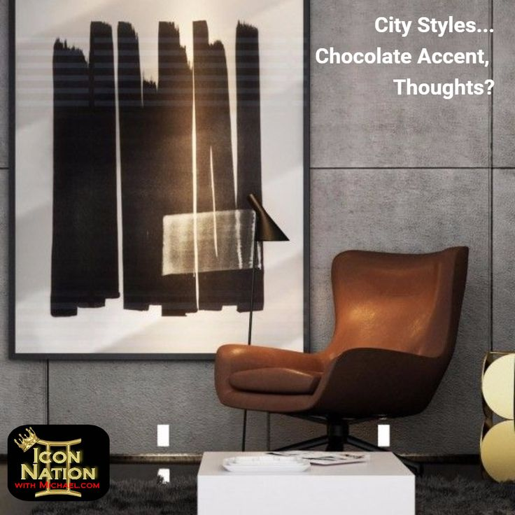 City Styles... Chocolate Accent,  Thoughts?  Be An Icon!