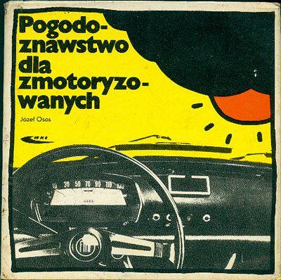 Pogodoznawstwo dla zmotoryzowanych, Józef Osos, WKiŁ, 1975, http://www.antykwariat.nepo.pl/pogodoznawstwo-dla-zmotoryzowanych-jozef-osos-p-14430.html