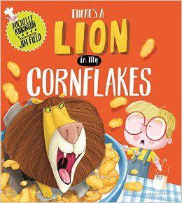 There's a Lion in My Cornflakes: Michelle Robinson, Jim Field: 9780802738363: Amazon.com: Books