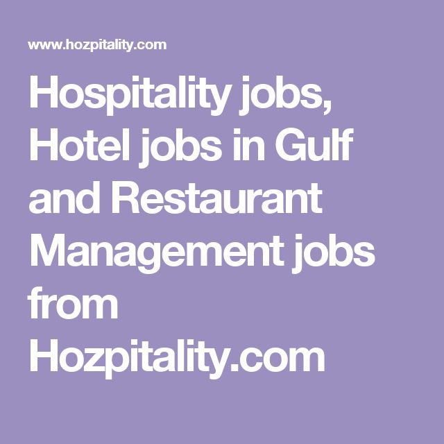 Hospitality jobs, Hotel jobs in Gulf and Restaurant Management jobs from Hozpitality.com
