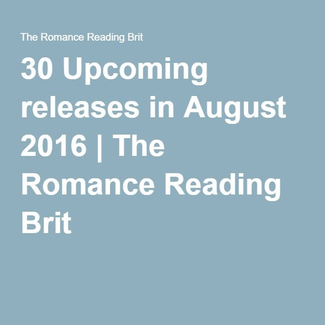 30 Upcoming releases in August 2016 | The Romance Reading Brit