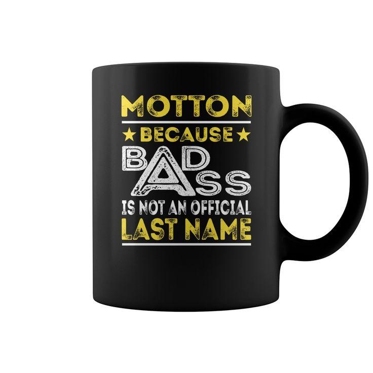 MOTTON Because Badass is not an Official Last Name Mug #Motton