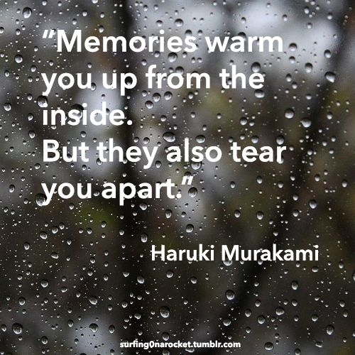 """""""Memories warm you up from the inside. But they also tear you apart."""" —Haruki Murakami, Kafka on the Shore    #HARUKI MURAKAMI  #MURAKAMI  #QUOTE  #FRASE  #LITERATURE  #JAPAN  #JAPANESE #JAPANESELITERATURE"""