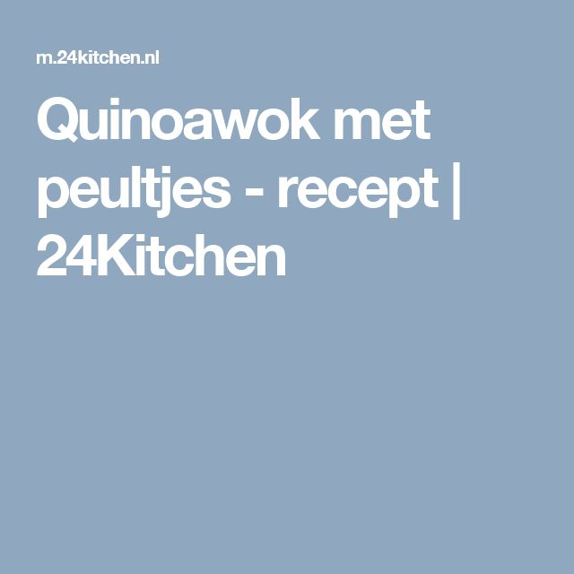 Quinoawok met peultjes - recept | 24Kitchen