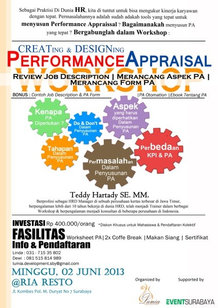 Creating & Designing Performance Appraisal Workshop Review Job Description | Merancang Aspek PA | Merancang Form PA Minggu, 2 Juni 2013 At RIA RESTO Jl. Kombes Pol. M. Duryat No 2 Surabaya  http://eventsurabaya.net/creating-designing-performance-appraisal-workshop/
