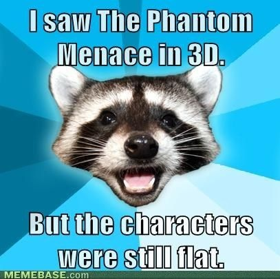 Star Wars Episode I: Random Pictures, So Funnies, Bad Puns, Lame Puns, Raccoons, Even, Knock Knock, Love Puns, Puns Coon