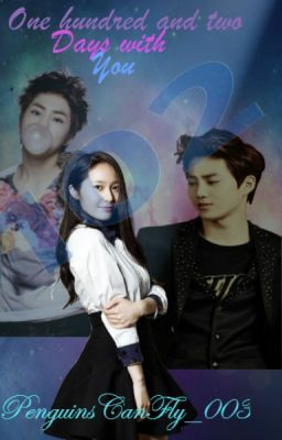 """Read """"One hundred and two days with you (EXO FF) - Prologue"""" #wattpad #fanfiction"""