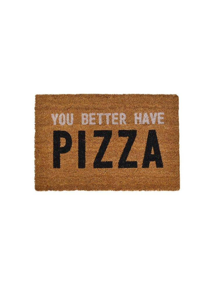 You Better Have Pizza Doormat