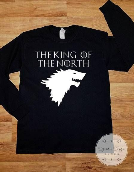 d6dc437ca Funny Game Of Thrones Shirt - King of The North - Funny Shirt - Game of  Thrones Gift - GOT Shirt - Fathers Day Shirt - Funny Dad Shirt