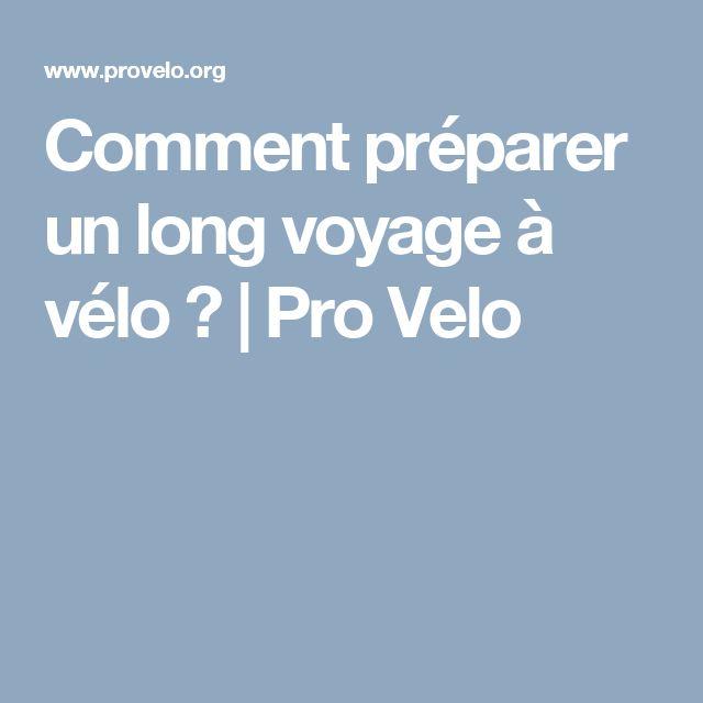 Comment préparer un long voyage à vélo ? | Pro Velo