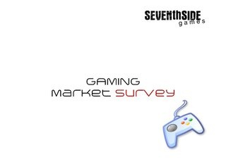 Gaming Market Survey by SeventhSideGames, via Slideshare