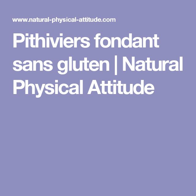 Pithiviers fondant sans gluten   Natural Physical Attitude