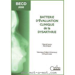 BECD 2006 - Batterie d'Evaluation Clinique de la Dysarthrie