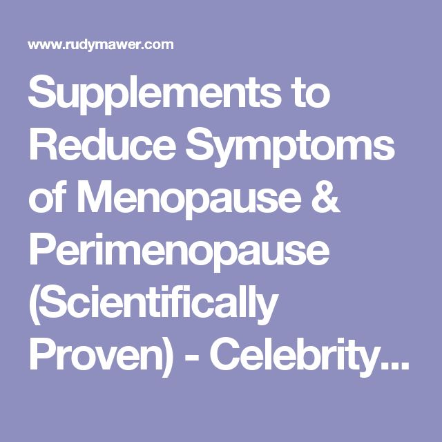 Supplements to Reduce Symptoms of Menopause & Perimenopause (Scientifically Proven) - Celebrity Sports Nutritionist - Online Physique Coach / Contest Prep - Online Personal Training - Rudy Mawer | Scientific Physique Coaching, Sports Nutrition, Elite Online Personal Trainer