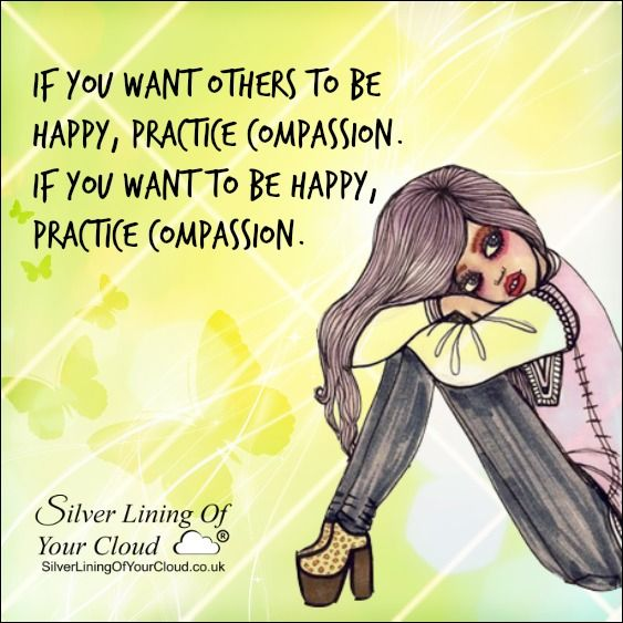 If you want others to be happy, practice compassion. If you want to be happy, practice compassion. -Dalai Lama..._More fantastic quotes on: https://www.facebook.com/SilverLiningOfYourCloud  _Follow my Quote Blog on: http://silverliningofyourcloud.wordpress.com/