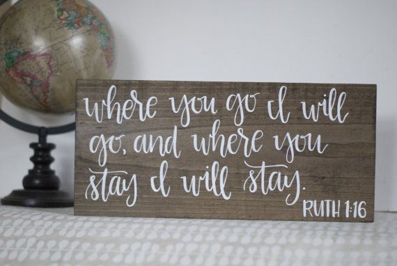 """Ruth 1:16 """"Where You Go I'll Go"""" Wood Sign - Hand Lettered Calligraphy"""