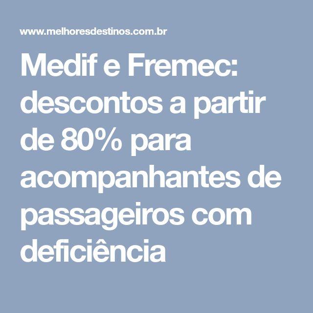 Medif e Fremec: descontos a partir de 80% para acompanhantes de passageiros com deficiência