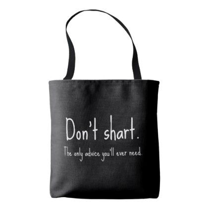 Don't Shart Tote Bag - funny quote quotes memes lol customize cyo