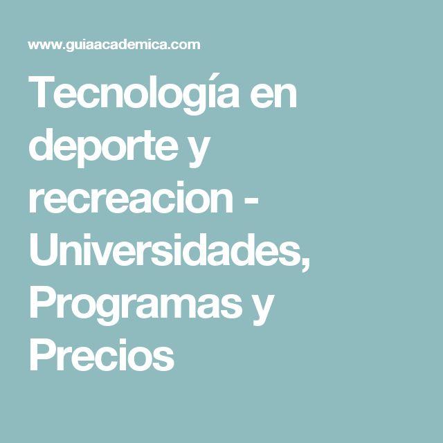 Tecnología en deporte y recreacion - Universidades, Programas y Precios
