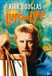 Lust for Life DVD  Biography about artist Vincent Van Gogh, highlighting his passion for life and knowledge, his artistic genius, and his manic depression. Based on the novel by Irving Stone. Kirk Douglas, in the best performance of his career, uses his whole body to act out the role of Vincent Van Gogh as the archetypical tortured artistic genius.