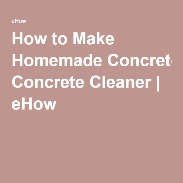 Homemade Concrete Cleaner 73