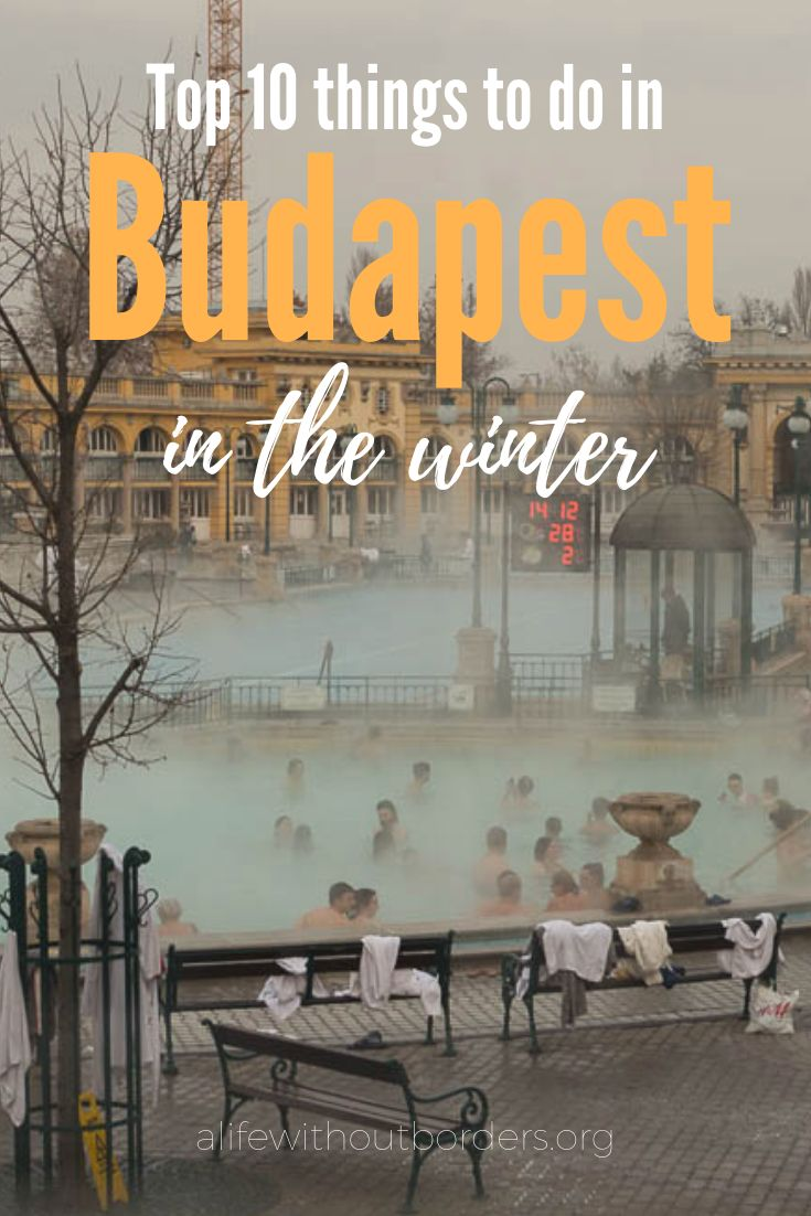 19+ Enchanting Things to Do in Budapest in the Winter.