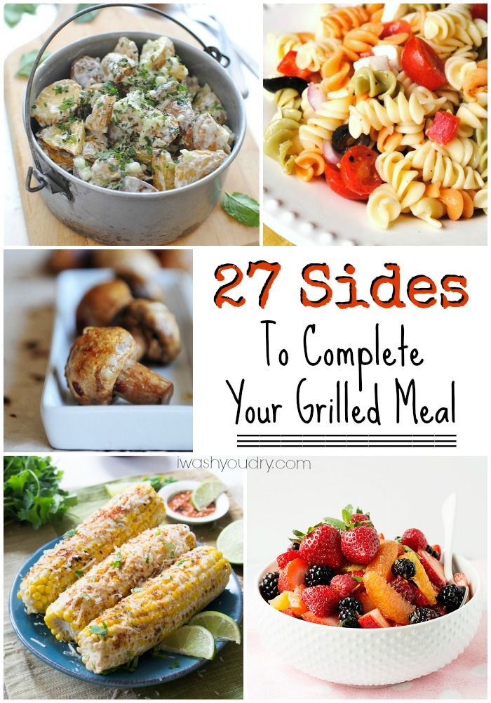 27 Side Dishes To Complete Your Grilled Meal!!