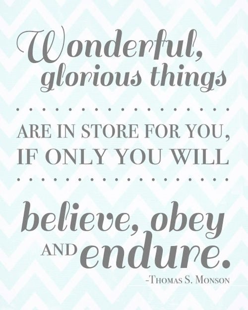 : Remember This, Presidents Monson, Glorious Things, Daily Quote, U.S. Presidents, Young Women, Wonder Things, Free Printable, Inspiration Quotes