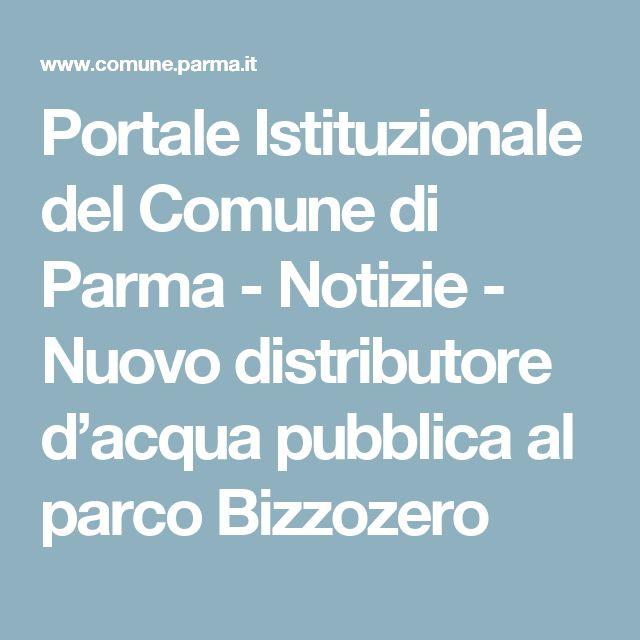 Portale Istituzionale del Comune di Parma - Notizie - Nuovo distributore d'acqua pubblica al parco Bizzozero