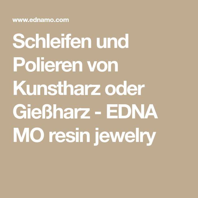 Schleifen und Polieren von Kunstharz oder Gießharz - EDNA MO resin jewelry