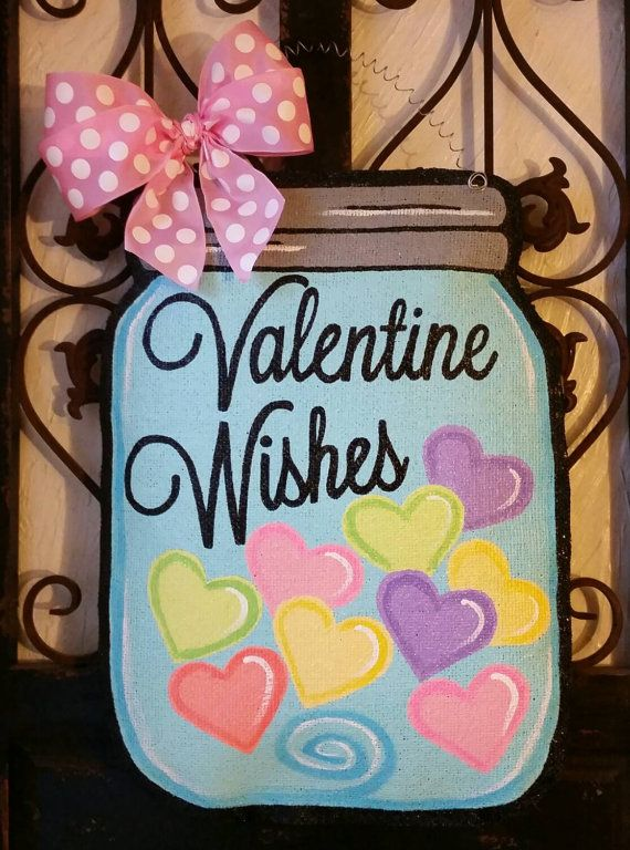 Check out this item in my Etsy shop https://www.etsy.com/listing/261876539/valentine-themed-mason-jar-door-hanger