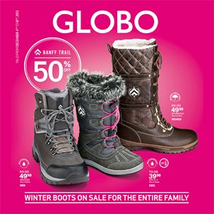 GLOBO's flyer event. Make sure to stay warm and dry this winter! Visit GLOBO from December 4th to 18th to save up to 50% on winter boots. www.globoshoes.com