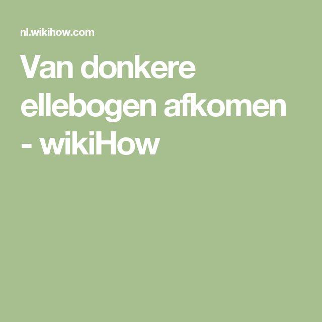 Van donkere ellebogen afkomen - wikiHow