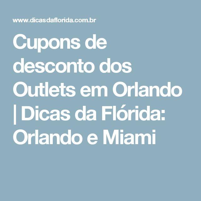 Cupons de desconto dos Outlets em Orlando | Dicas da Flórida: Orlando e Miami