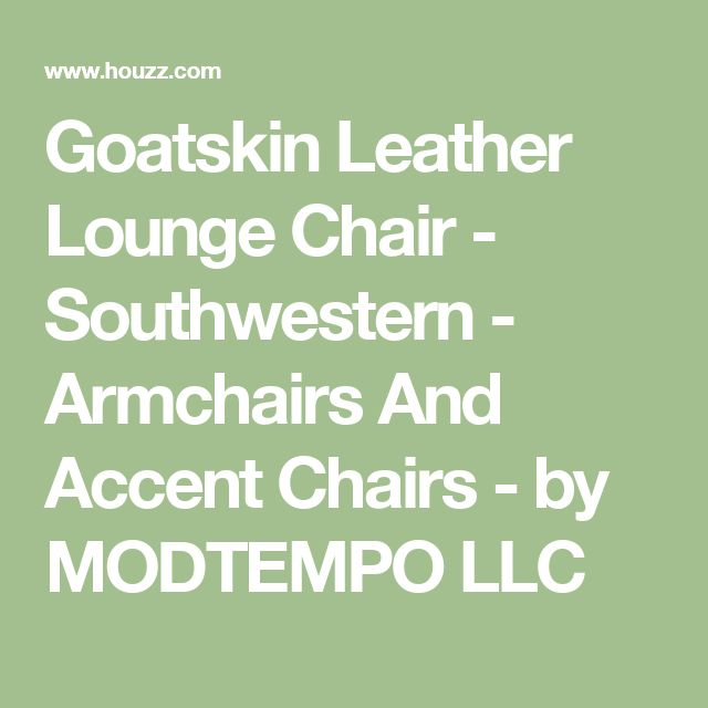 Goatskin Leather Lounge Chair - Southwestern - Armchairs And Accent Chairs - by MODTEMPO LLC