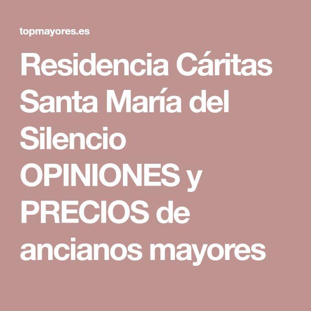 Residencia Cáritas Santa María del Silencio OPINIONES y PRECIOS de ancianos mayores