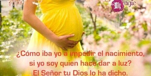 ISAIAS 66: 9-11. El Senor tu Dios dice: Yo, que abro la matriz, impedire que nazca el nino? Yo, que permito la concepcion, cerrare el vientre de la madre? Todos ustedes los que aman a JERUSALEN, alegrense y regocijense con ella, llenense de regocijo por ella, todos los que por ella se han entristecido! porque ella los amamantara en sus pechos y los consolara y dejara satisfechos; ustedes seran amamantados y disfrutaran de las delicias de su gloria. AMEN