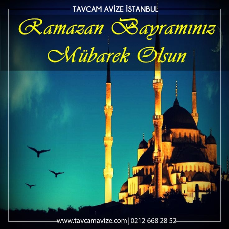 Mübarek Ramazan Bayramınızı tebrik eder hayırlara vesile olmasını dileriz. Bu hayırlı günde dualarınız kabul olsun.  www.tavcamavize.com #ramazanbayramı #ramazan #bayram #tavcam