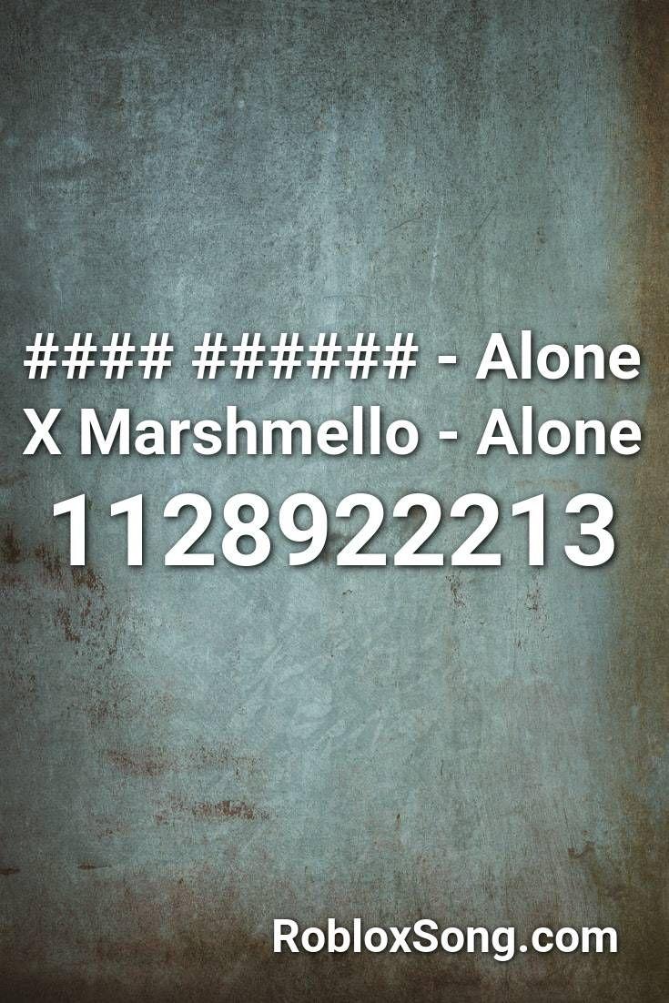 Alone X Marshmello Alone Roblox Id Roblox Music Codes In 2020