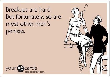 HAHA. awful and kinda hilarious.     #breakup #heartache #someecard