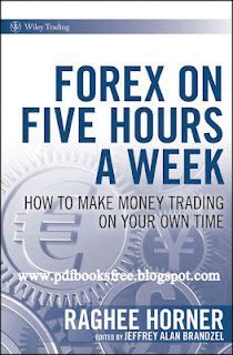 """Book title is """"Forex On Five Hours a Week"""" How to make money trading on your own time. Written by Raghee Horner. Edited by Jeffrey Alan Brandzel."""