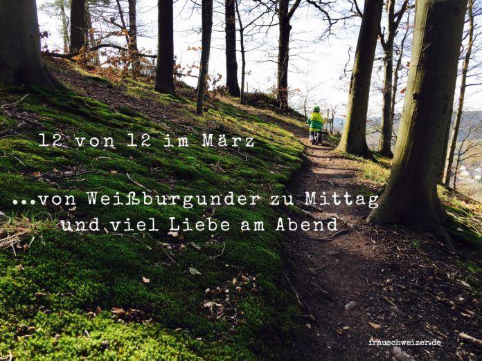 12von12im Maerz von Weißburgunder und dem Alltag