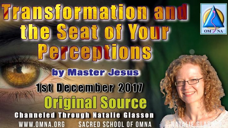 Channeling - Transformation and the Seat of Your Perceptions by Master Jesus Channeled Messages