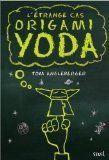 L'étrange cas d'Origami Yoda par Tom Angleberger