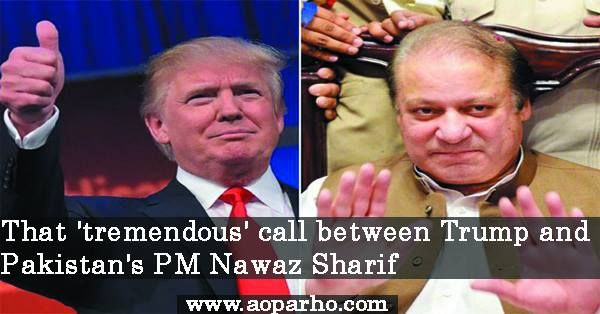 Latest News From United States Of America That Tremendous call between Donald Trump and Pakistan's PM Nawaz Sharif Aoparho Latest News.