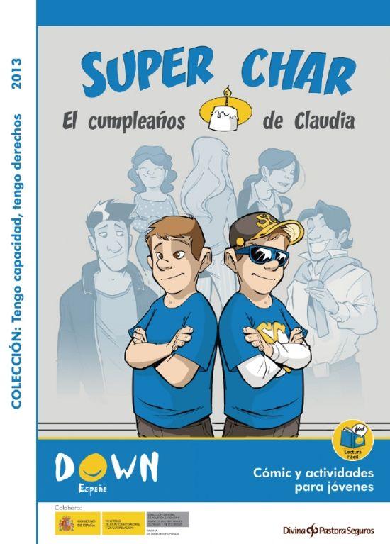 Down España lanza primer cómic para que jóvenes con síndrome de Down conozcan y defiendan sus derechos (Nov. 2013) | Portada del cómic 'Super Char - El cumpleaños de Claudia'.