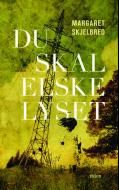 Du skal elske lyset | Margaret Skjelbred - haugenbok.no - din bokhandel på nett