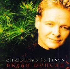 Bryan Duncan : Christmas Is Jesus CD (1995)